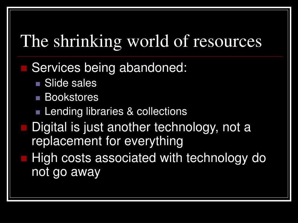 The shrinking world of resources