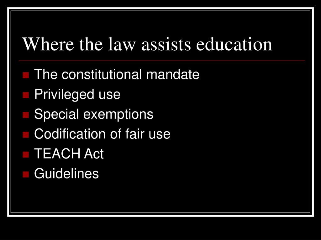 Where the law assists education