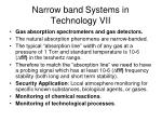 narrow band systems in technology vii