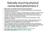naturally occurring physical narrow band phenomena ii