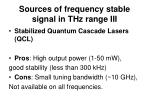 sources of frequency stable signal in thz range iii