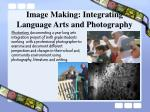 image making integrating language arts and photography