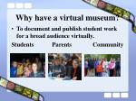 why have a virtual museum