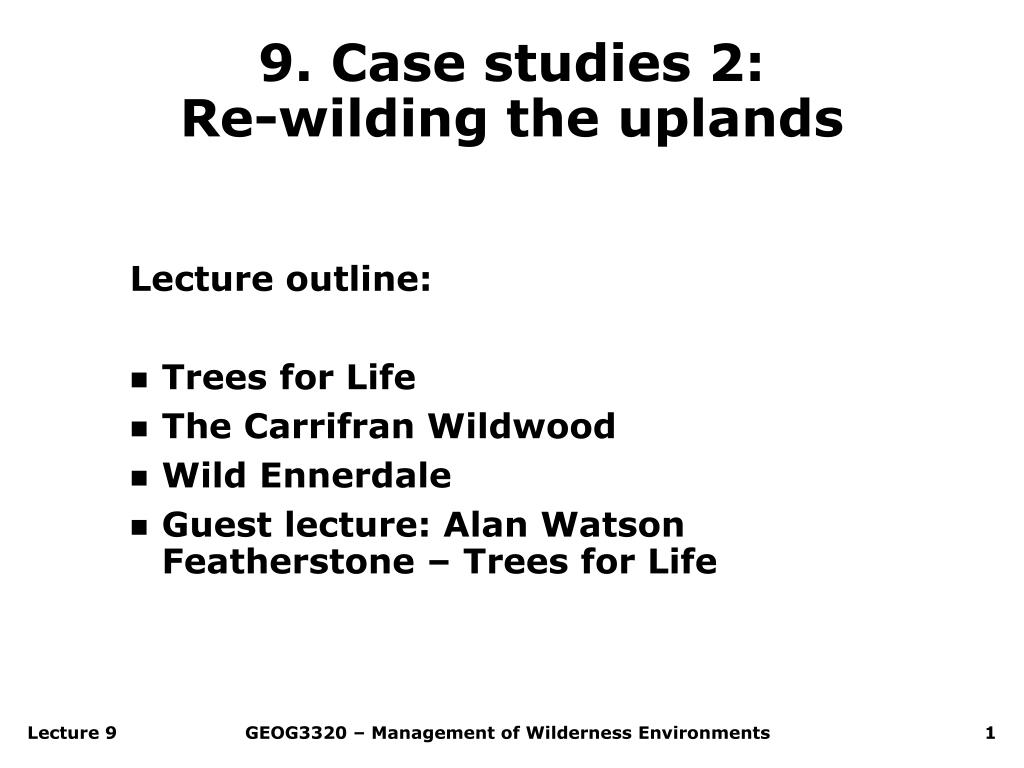 9 case studies 2 re wilding the uplands l.