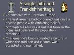 a single faith and frankish heritage