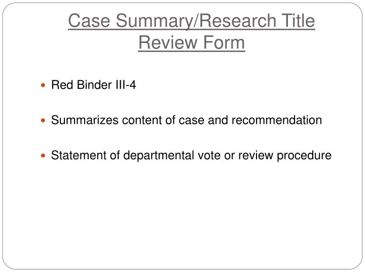 Case Summary/Research Title Review Form