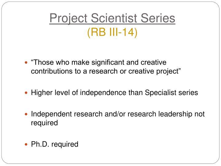 Project Scientist Series