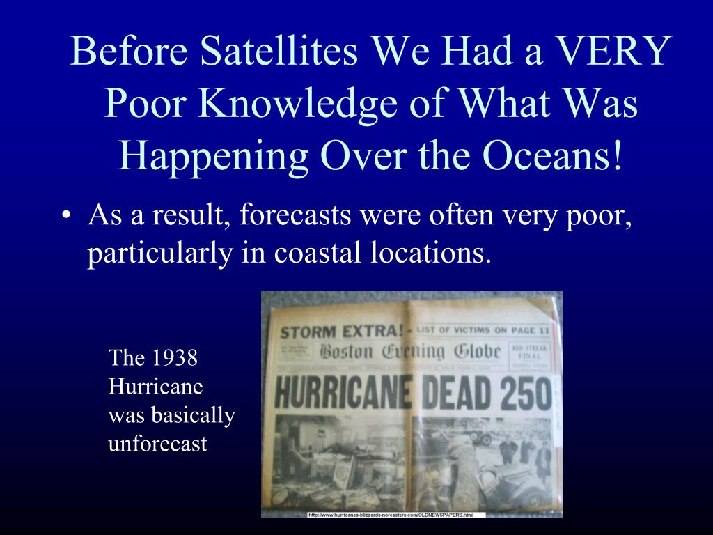 Before Satellites We Had a VERY Poor Knowledge of What Was Happening Over the Oceans!