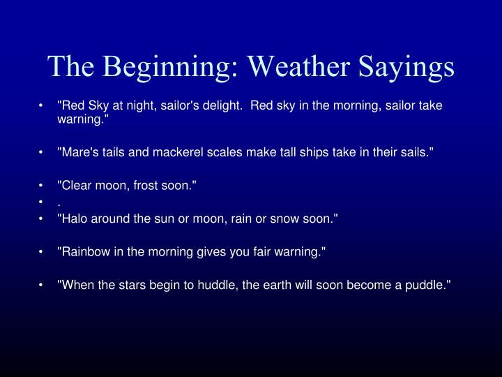The beginning weather sayings