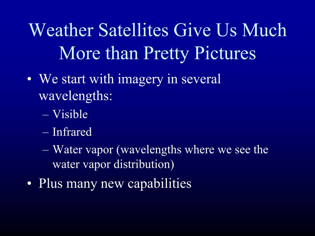 Weather Satellites Give Us Much More than Pretty Pictures