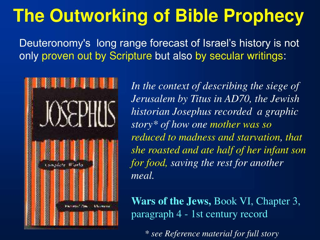 In the context of describing the siege of Jerusalem by Titus in AD70, the Jewish historian Josephus recorded  a graphic story* of how one