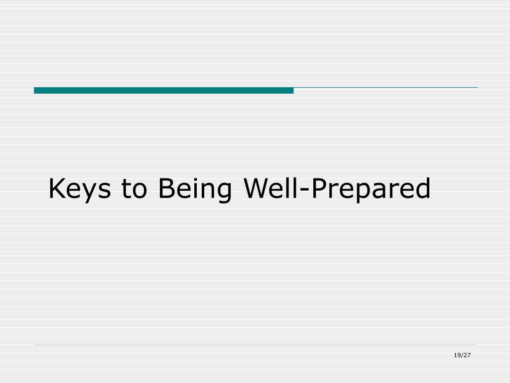 Keys to Being Well-Prepared