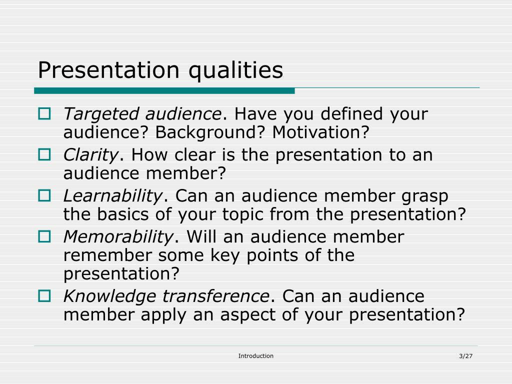 Presentation qualities
