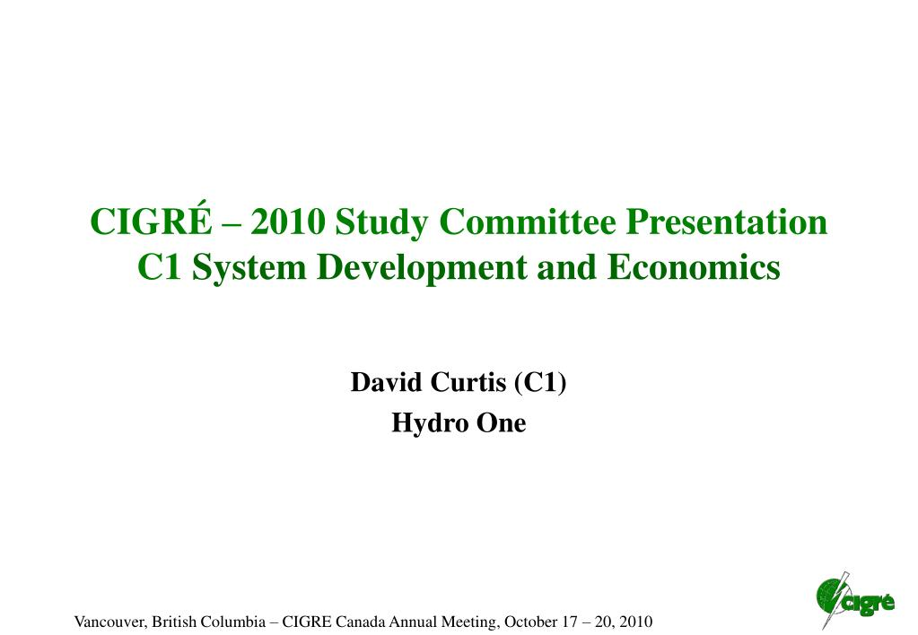 cigr 2010 study committee presentation c1 system development and economics l.