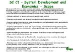 sc c1 system development and economics scope