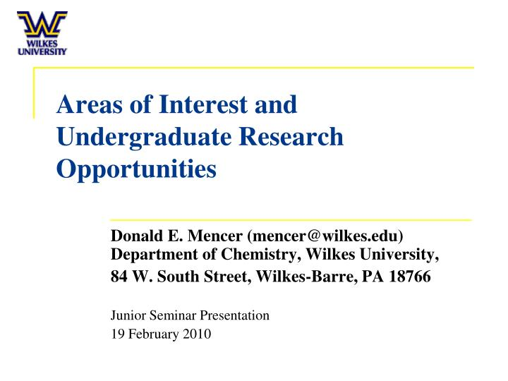 Areas of interest and undergraduate research opportunities