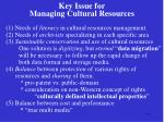 key issue for managing cultural resources