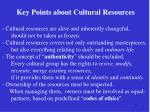 key points about cultural resources