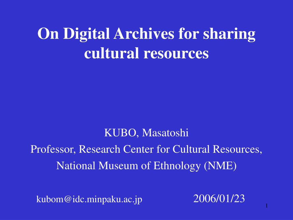 on digital archives for sharing cultural resources l.