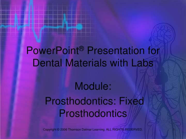 Powerpoint presentation for dental materials with labs