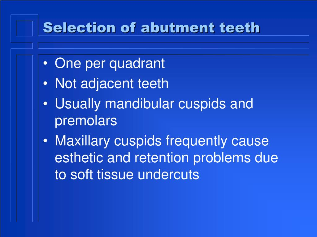 Selection of abutment teeth