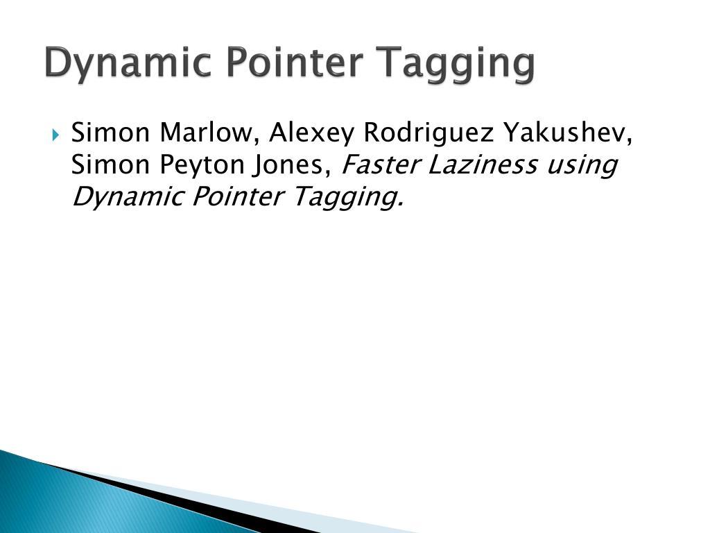 Dynamic Pointer Tagging