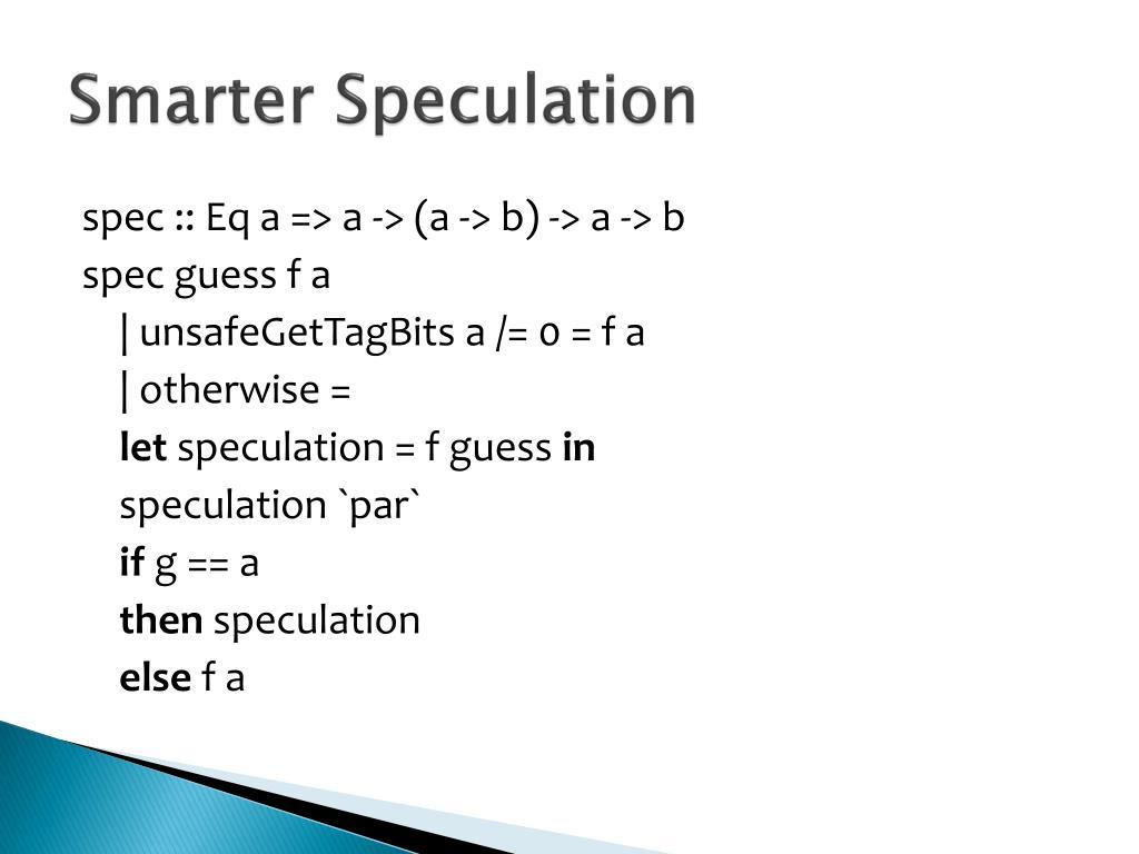 Smarter Speculation
