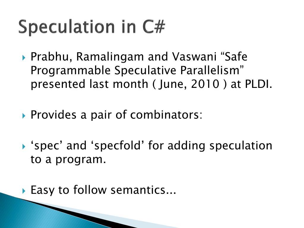 Speculation in C#
