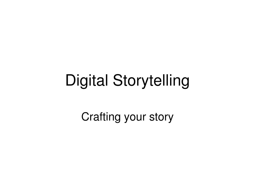 digital storytelling l.