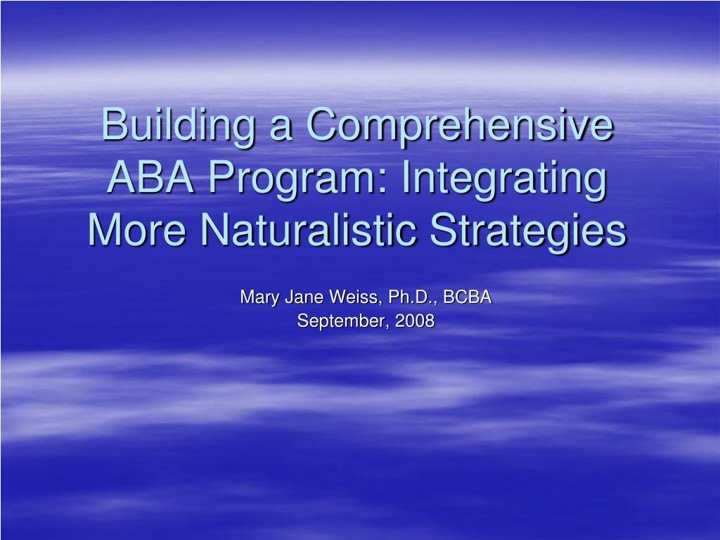 building a comprehensive aba program integrating more naturalistic strategies