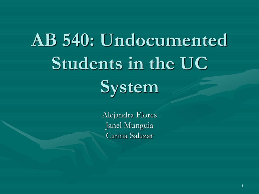 ab 540 undocumented students in the uc system l.
