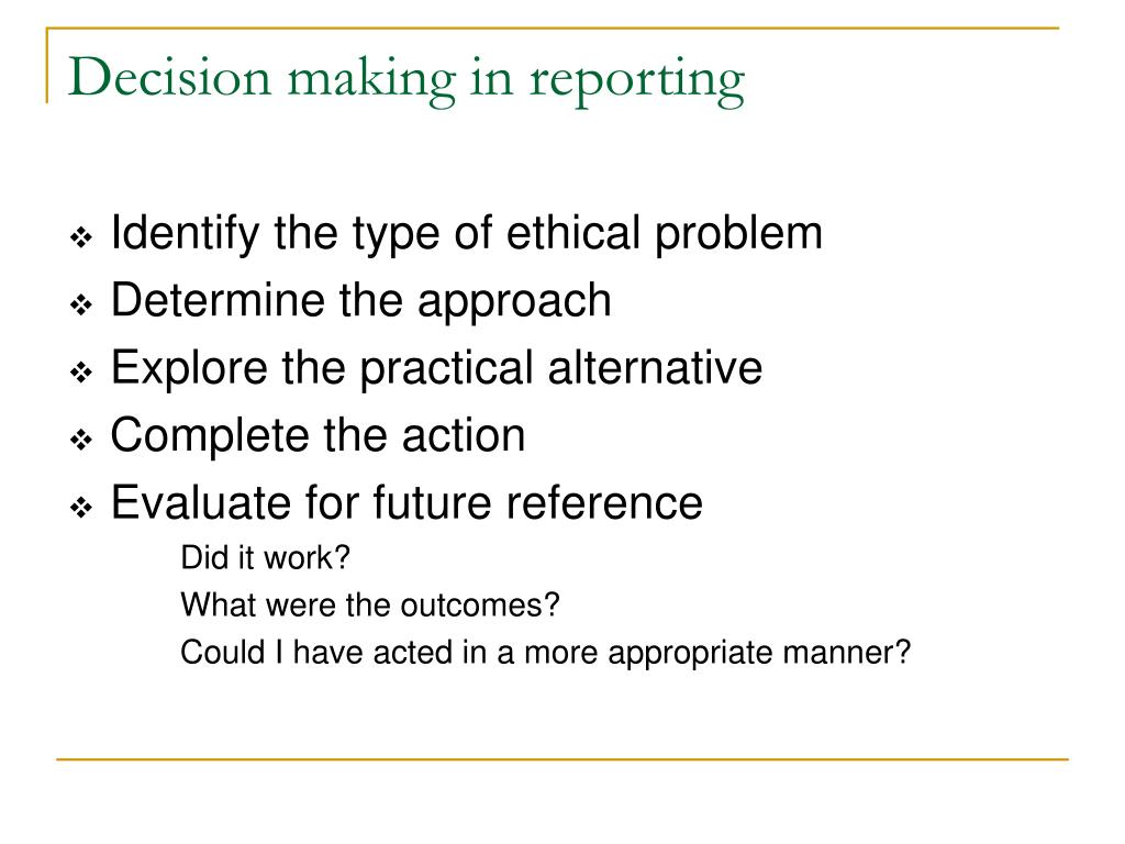Decision making in reporting
