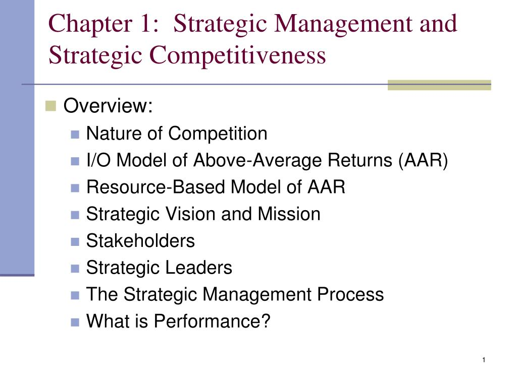 chapter 1 strategic management and strategic competitiveness l.