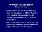neonatal resuscitation epinephrine dose