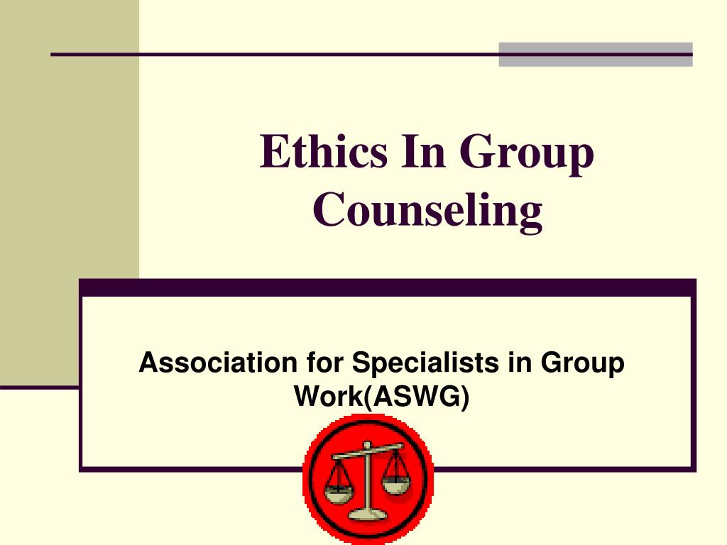 ethics in group counseling l.