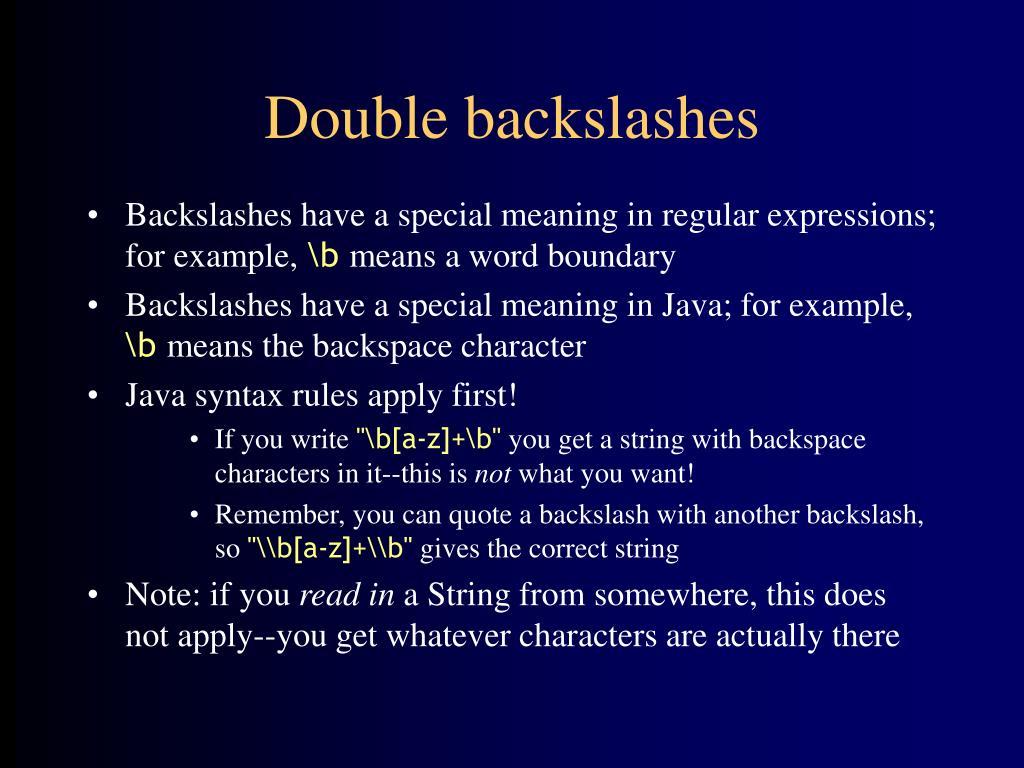 Double backslashes