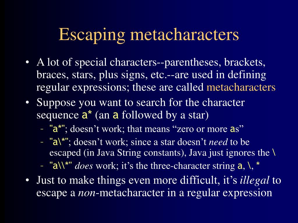 Escaping metacharacters