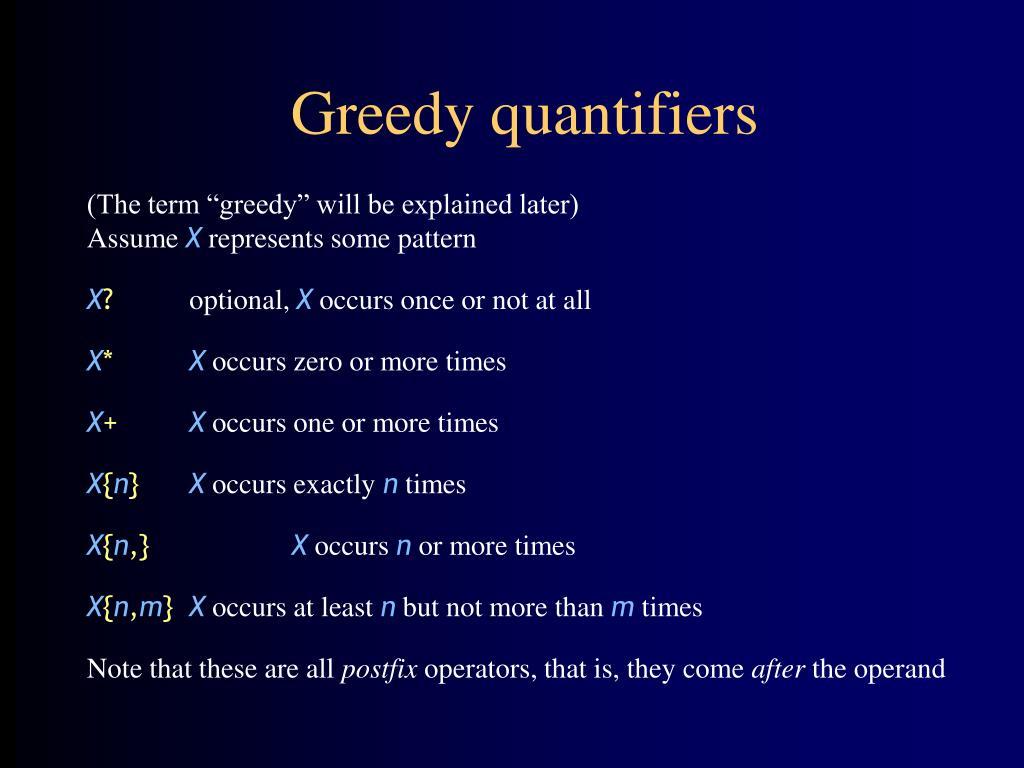 Greedy quantifiers