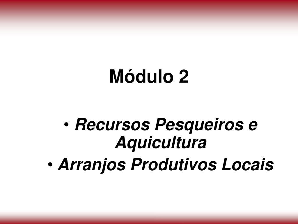 recursos pesqueiros e aquicultura arranjos produtivos locais l.