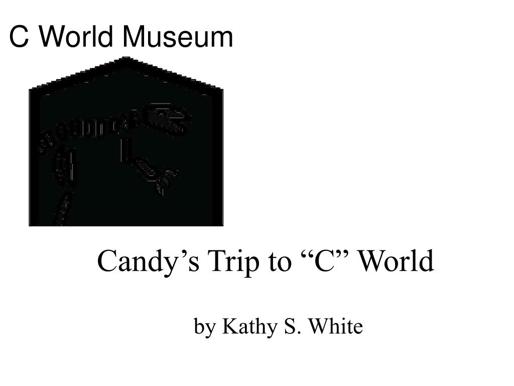 candy s trip to c world l.