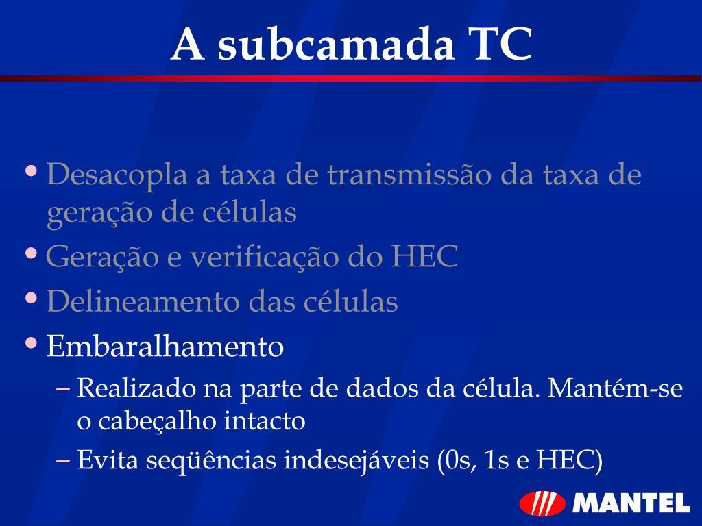 A subcamada TC