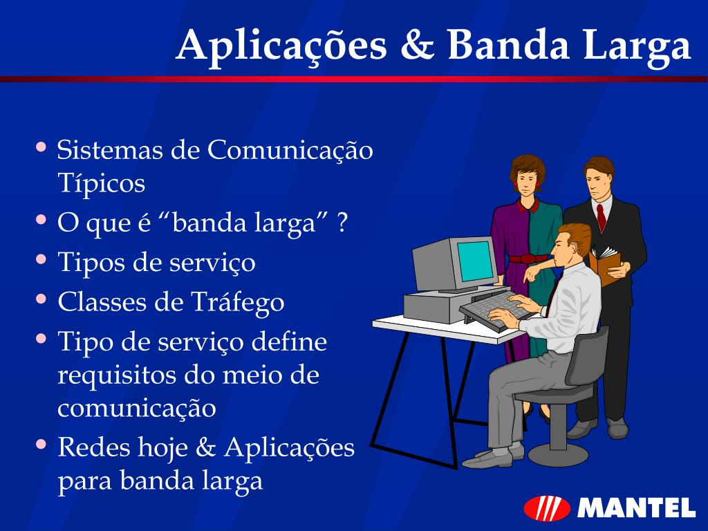 Aplicações & Banda Larga