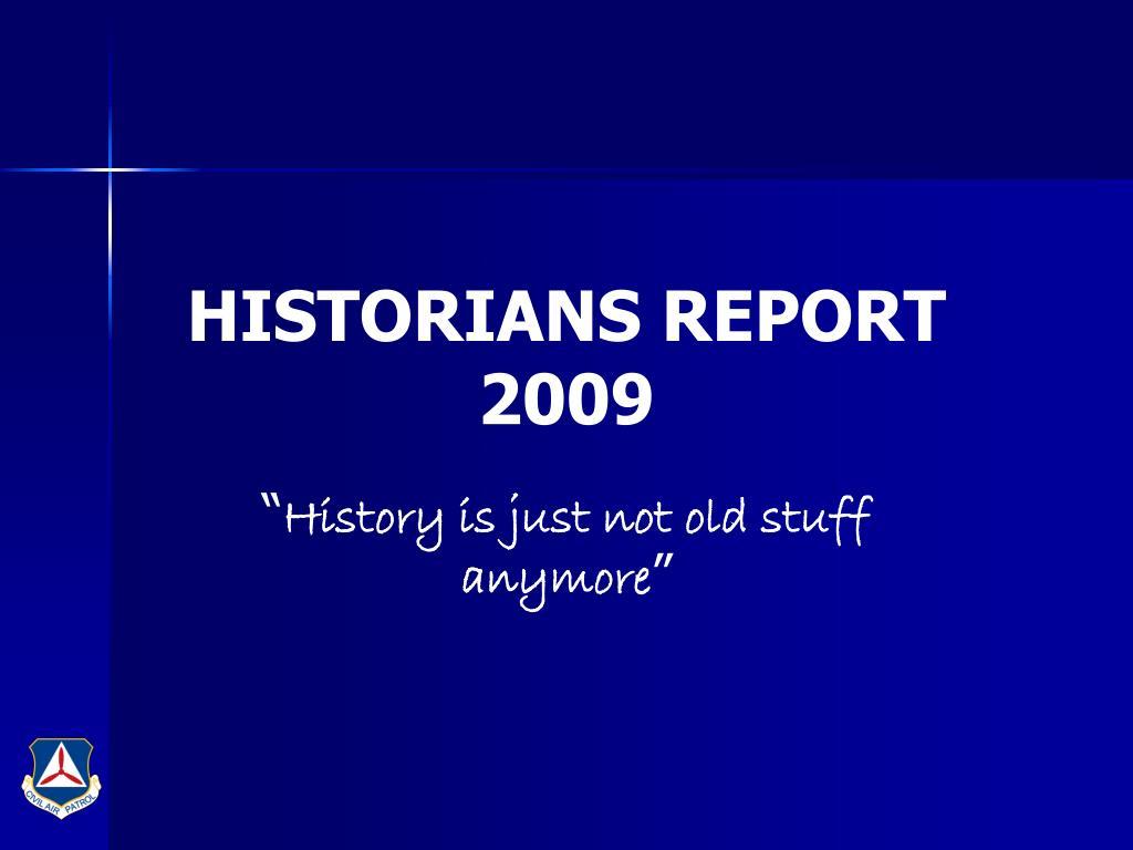 historians report 2009 l.