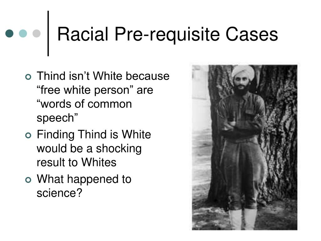 Racial Pre-requisite Cases
