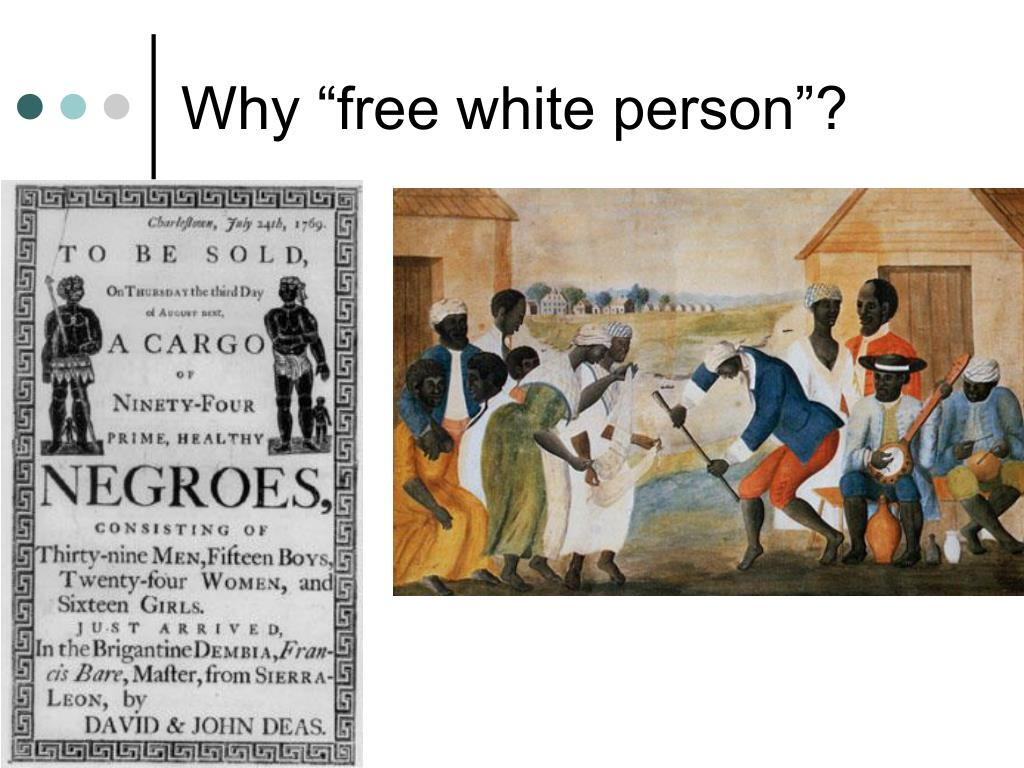"""Why """"free white person""""?"""