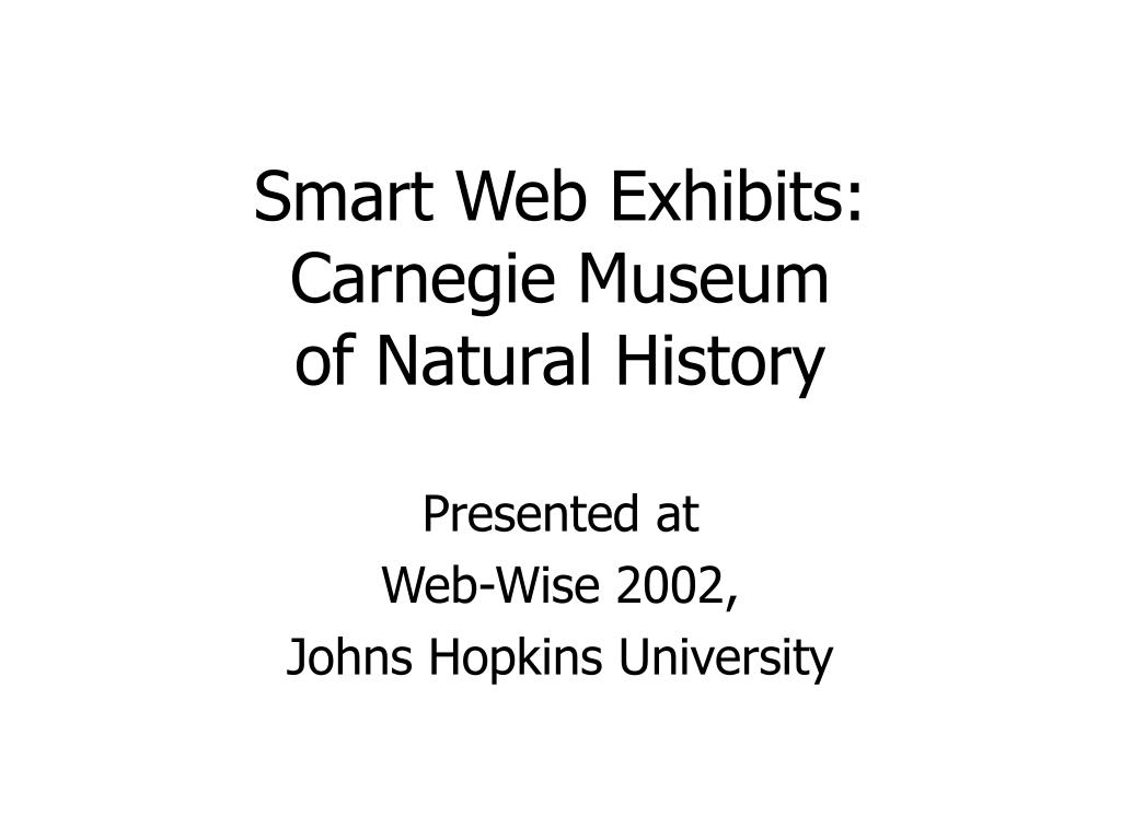 smart web exhibits carnegie museum of natural history l.