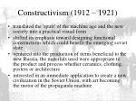constructivism 1912 1921