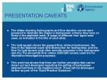 presentation caveats