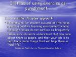 instead of using exercise as punishment