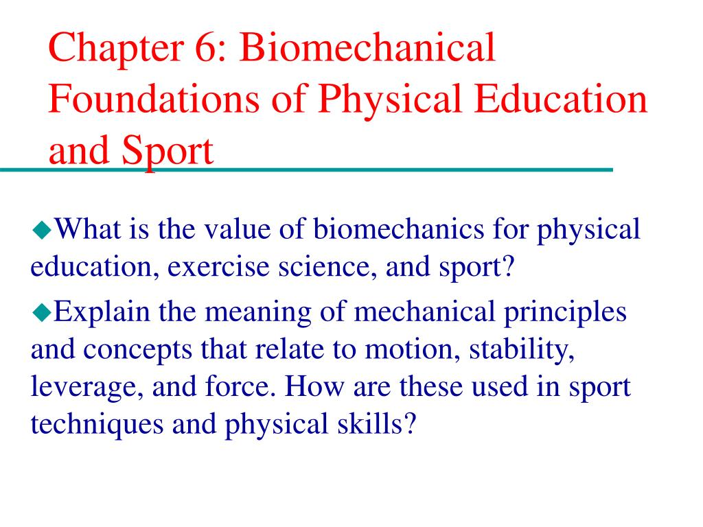 chapter 6 biomechanical foundations of physical education and sport l.